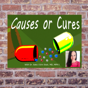 Causes Or Cures Health Podcast