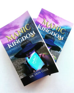 Manic Kingdom by Dr. Erin Stair