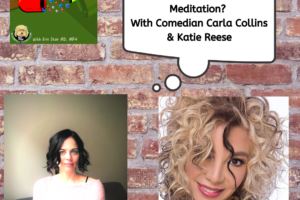 Comedic Meditation with Carla Collins
